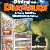DINING WITH DINOSAURS. A TASTY GUIDE TO MESOZOIC MUNCHING